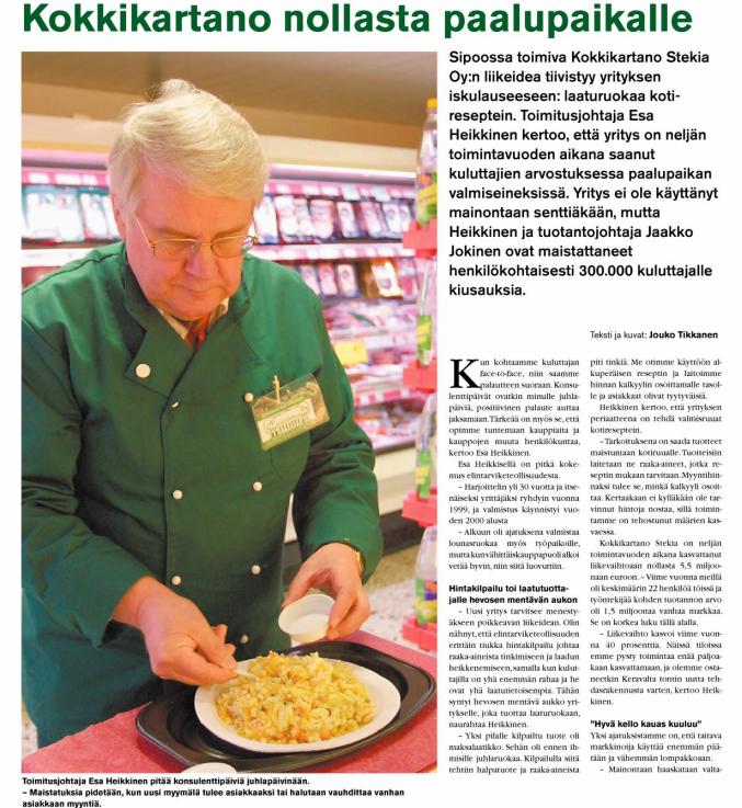 Esa Heikkinen perusti Kokkikartanon vuosituhannen vaihteessa. Hän teki kiusauksia tunnetuksi maistattamalla niitä kaupoissa.